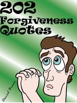 Quotes Forgiveness Quotes : 202 Forgiveness Quotes
