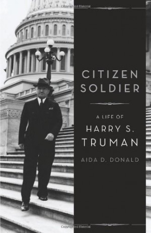 Citizen Soldier: A Life of Harry S. Truman