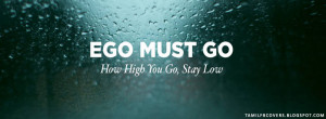 Ego Must Go, How High You Go, Stay Low - Life Quotes FB Cover