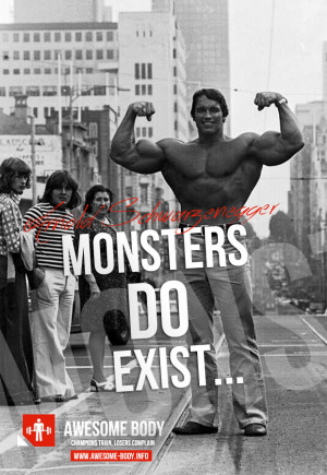 Arnold Schwarzenegger quotes | Monsters do exist
