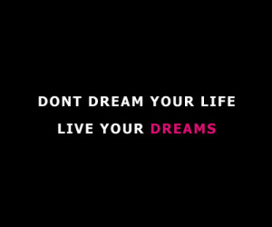 Live Your Dreams - Best Quote Of All Time