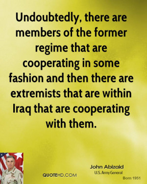 Undoubtedly, there are members of the former regime that are ...