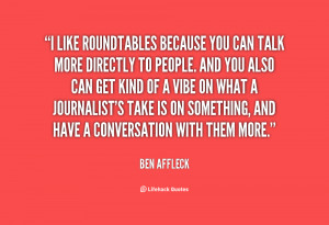 quote-Ben-Affleck-i-like-roundtables-because-you-can-talk-148717.png