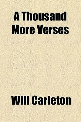 Thousand More Verses by Carleton, Will [Paperback]