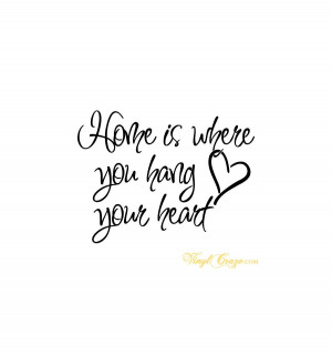 Home is where you hang your heart - Vinyl wall quote