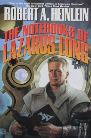"Start by marking ""The Notebooks of Lazarus Long"" as Want to Read:"