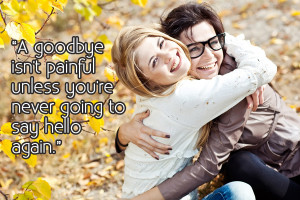 Painful Goodbye Sayings About Goodbye