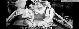 "You are so beautiful to me"" – Alfalfa"