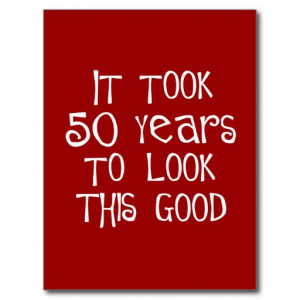 50th birthday, 50 years to look this good! postcard