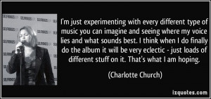 with every different type of music you can imagine and seeing where my ...