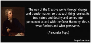 The way of the Creative works through change and transformation, so ...