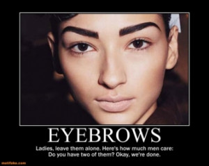 eyebrows-eyebrows-beauty-men-women-fake-demotivational-posters ...
