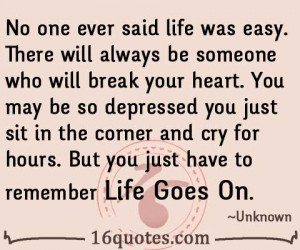 No one ever said life was easy quote