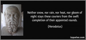 Neither snow, nor rain, nor heat, nor gloom of night stays these ...