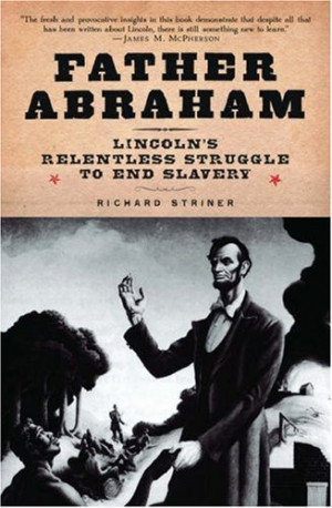 """Start by marking """"Father Abraham: Lincoln's Relentless Struggle To ..."""