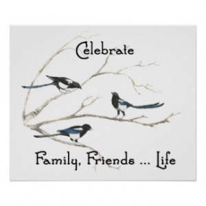 Celebrate Family Friends & Life Quote Magpie Birds Poster