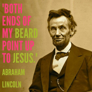 Best Abraham Lincoln quote ever.