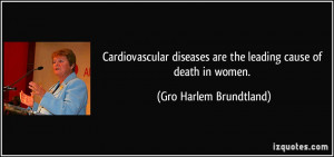 Cardiovascular diseases are the leading cause of death in women. - Gro ...