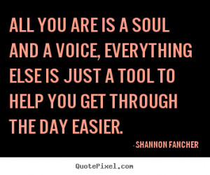 ... everything else is just a tool to help you get through the day easier