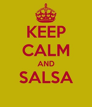 Keep Calm and Salsa!