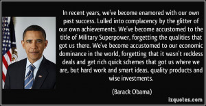 In recent years, we've become enamored with our own past success ...