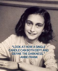 ... single candle can defy and define the darkness - Anne Frank. #quote