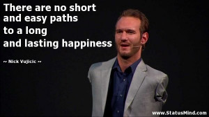... to a long and lasting happiness - Nick Vujicic Quotes - StatusMind.com