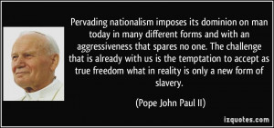 Pervading nationalism imposes its dominion on man today in many ...