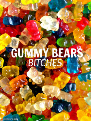Gummy Bear Quotes