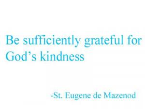 for God's kindness: Christian Encouragement, God Kind, Mazenod Quotes ...