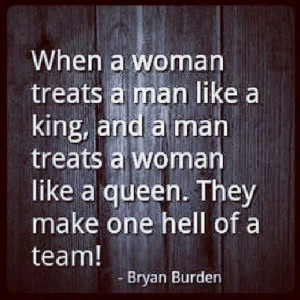man treats a woman like a queen they make one hell of a team ṙ dę ...