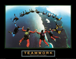 Teamwork: When we all work together, we all win together.