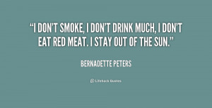 quote-Bernadette-Peters-i-dont-smoke-i-dont-drink-much-206235.png