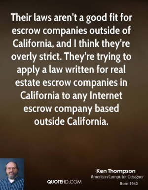 Their laws aren't a good fit for escrow companies outside of ...