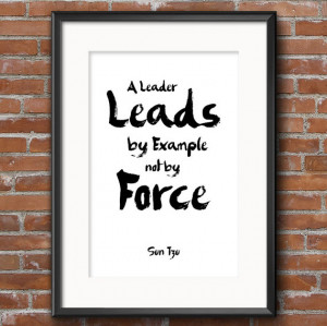 ... War - A Leader leads by example not by Force - Sun Tzu Quote - Famous