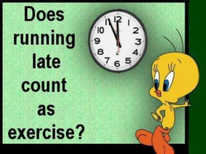 Then im always exercising!! Tweety bird quotes / humor
