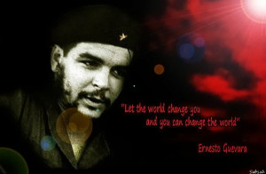 Che Guevara Quotes http://kufarooq3.blogspot.com/2013/10/che-guevara ...