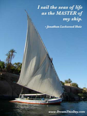 sail the seas of life as the MASTER of my ship.