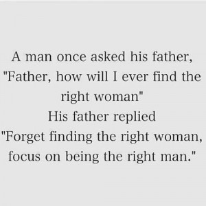 best sayings...more fathers need to teach this to their sons! Stop the ...