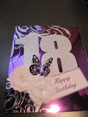 Birthday card for my granddaughters 18th birthday - Scrapbook.com