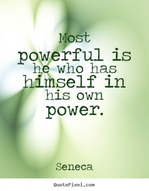 ... ~ Create graphic picture sayings about inspirational - Most powerful
