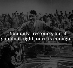 26 Famous Quotes, If Said By Hitler