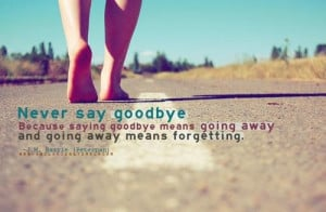 Going away means forgetting quote