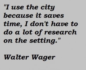 Walter wager famous quotes 2