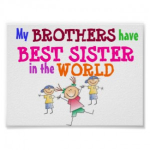 ... stopnbuy browse more my brothers have best sister in the world posters