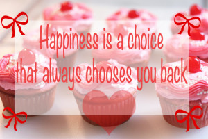 happiness-is-a-choice-that-always-chooses-you-back-happiness-quote ...