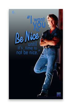 Be Nice! The best advice ever from Patrick Swayze Read more and see ...