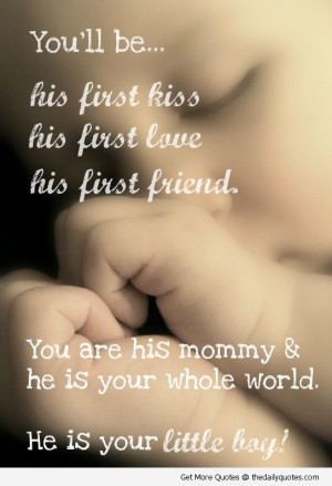 -quote-mommy-baby-first-love-sweet-nice-mother-son-quotes-sayings ...