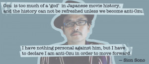 Quote from Sion Sono — «Ozu is too much of a 'god' in Japanese ...