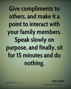 ... family members. Speak slowly on purpose, and finally, sit for 15